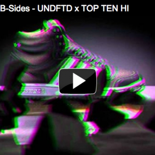VIDEO: adidas Originals B-Sides – UNDFTD x TOP TEN HI
